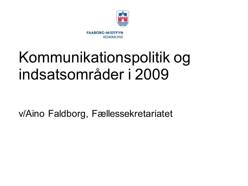 Kommunikationspolitik og indsatsområder i 2009