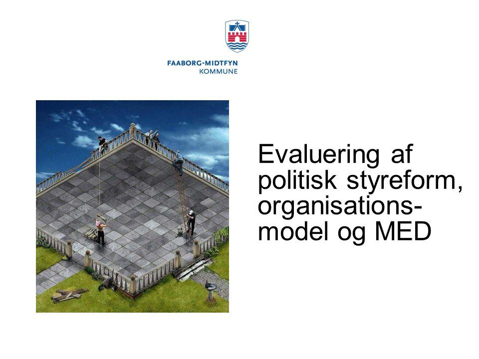 Evaluering af politisk styreform, organisations-model og MED