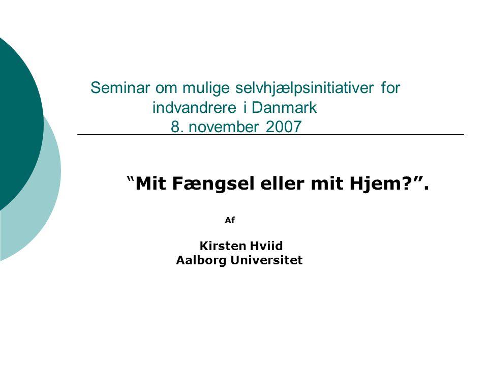 Mit Fængsel eller mit Hjem . Af Kirsten Hviid Aalborg Universitet