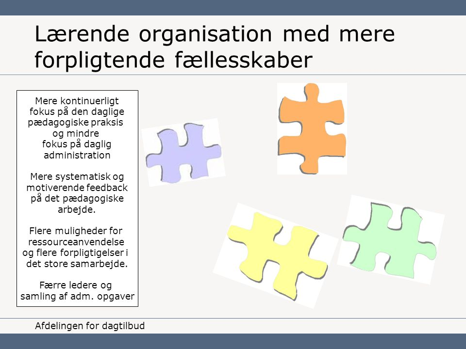 Lærende organisation med mere forpligtende fællesskaber