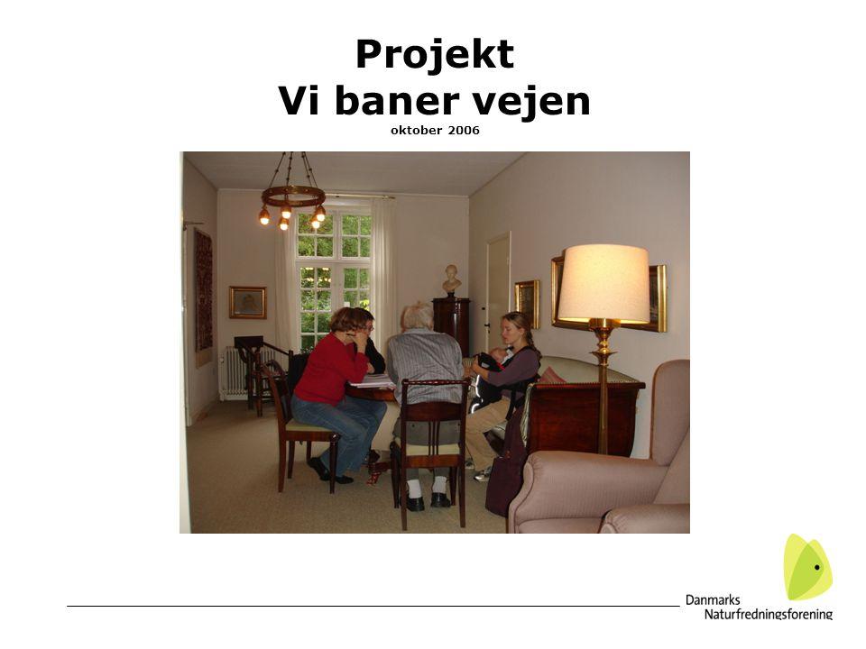Projekt Vi baner vejen oktober 2006