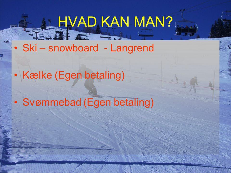 HVAD KAN MAN Ski – snowboard - Langrend Kælke (Egen betaling)