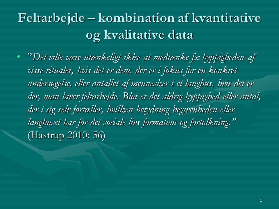 Feltarbejde – kombination af kvantitative og kvalitative data