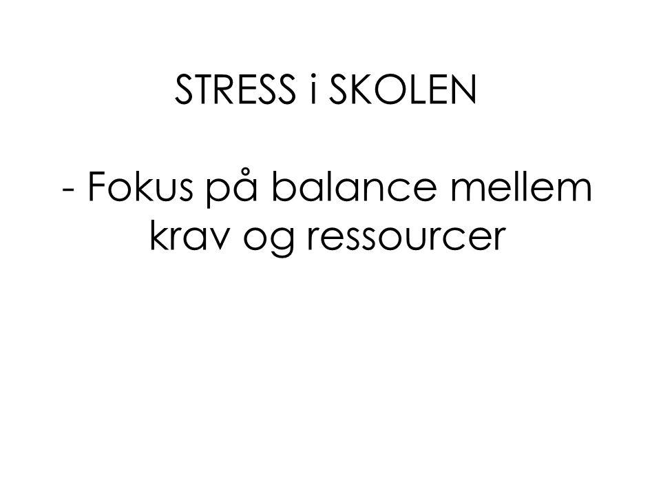 STRESS i SKOLEN - Fokus på balance mellem krav og ressourcer