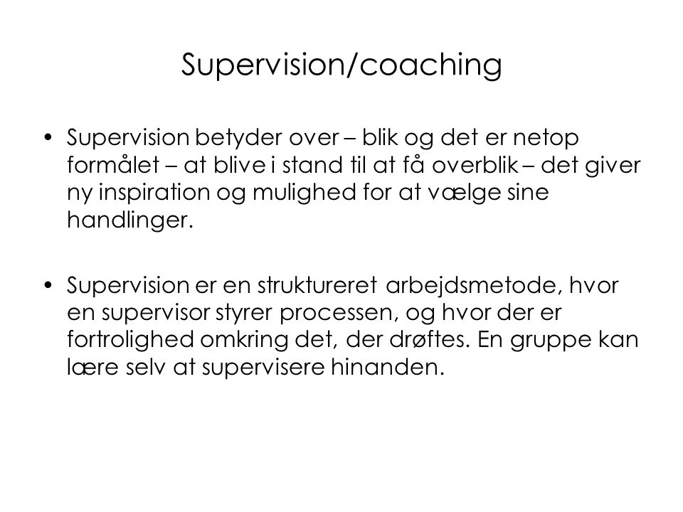 Supervision/coaching