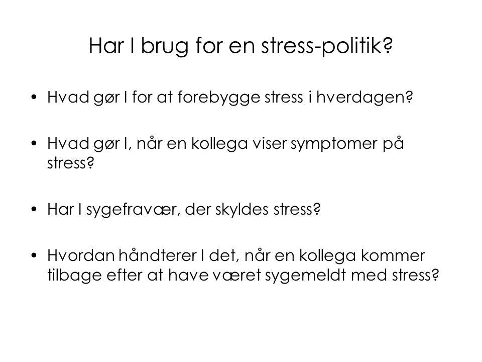 Har I brug for en stress-politik