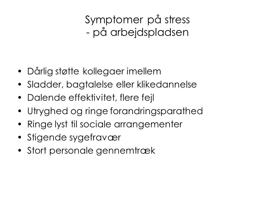 Symptomer på stress - på arbejdspladsen