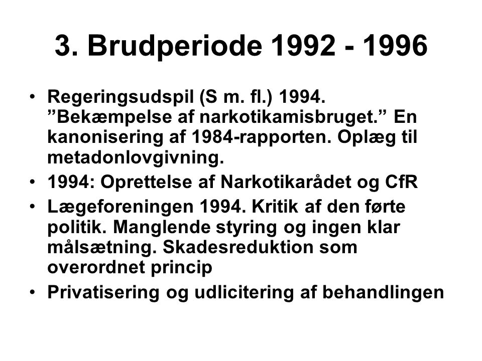 3. Brudperiode 1992 - 1996