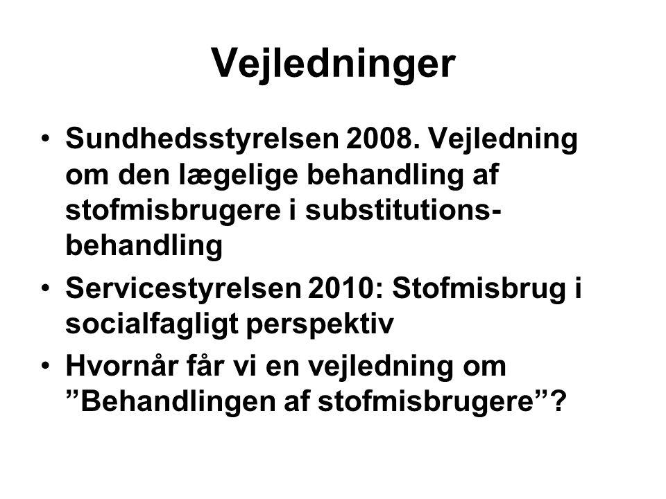 Vejledninger Sundhedsstyrelsen 2008. Vejledning om den lægelige behandling af stofmisbrugere i substitutions-behandling.