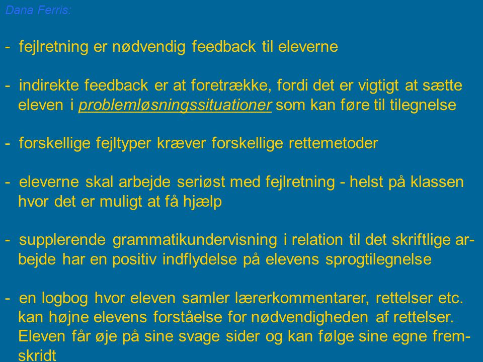- fejlretning er nødvendig feedback til eleverne