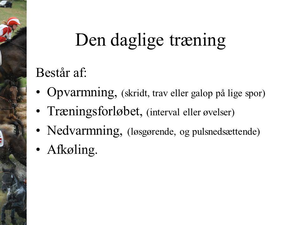 Den daglige træning Består af: