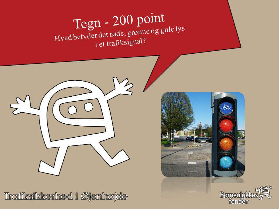 Tegn - 200 point Hvad betyder det røde, grønne og gule lys