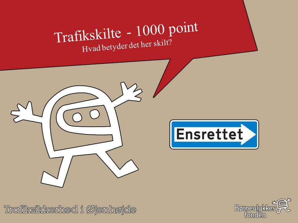 Trafikskilte - 1000 point Hvad betyder det her skilt
