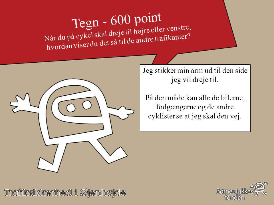 Tegn - 600 point Når du på cykel skal dreje til højre eller venstre,