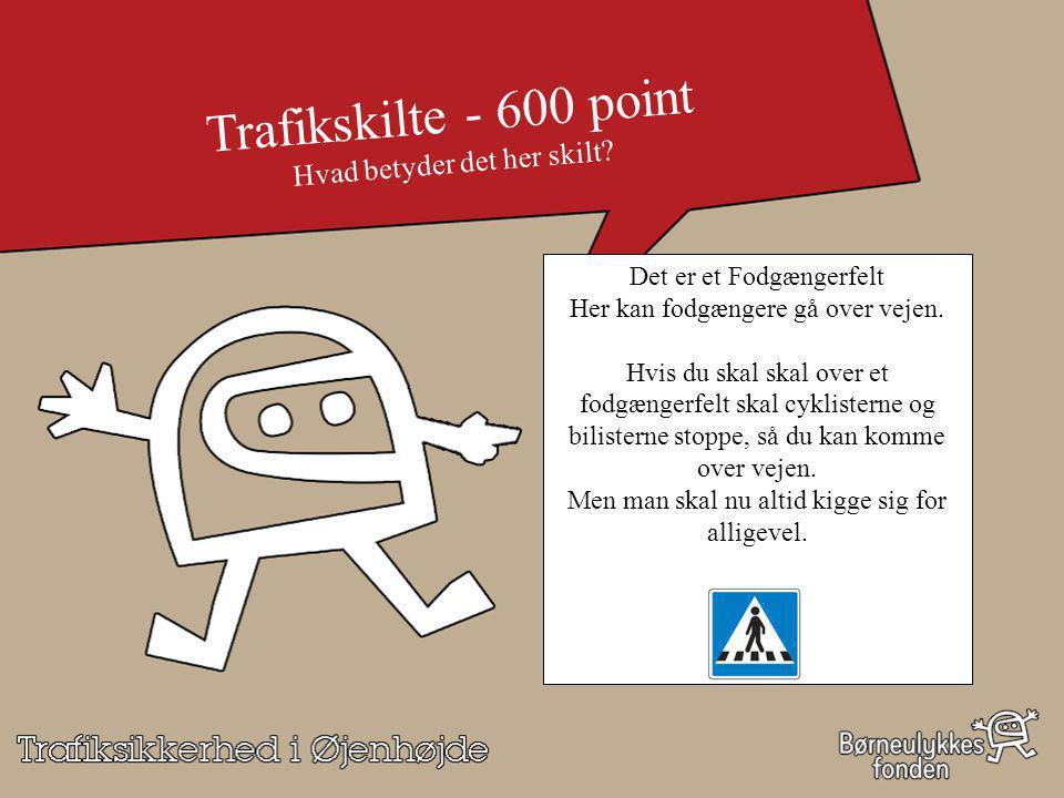 Trafikskilte - 600 point Hvad betyder det her skilt