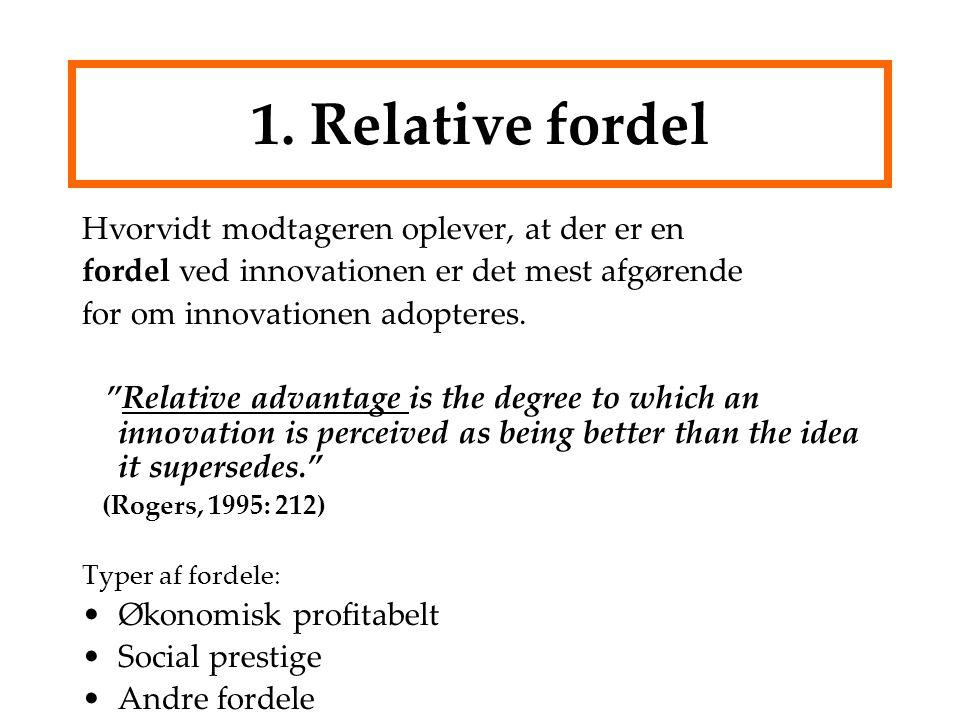 1. Relative fordel Hvorvidt modtageren oplever, at der er en