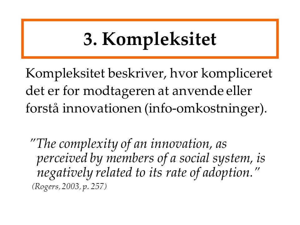 3. Kompleksitet Kompleksitet beskriver, hvor kompliceret