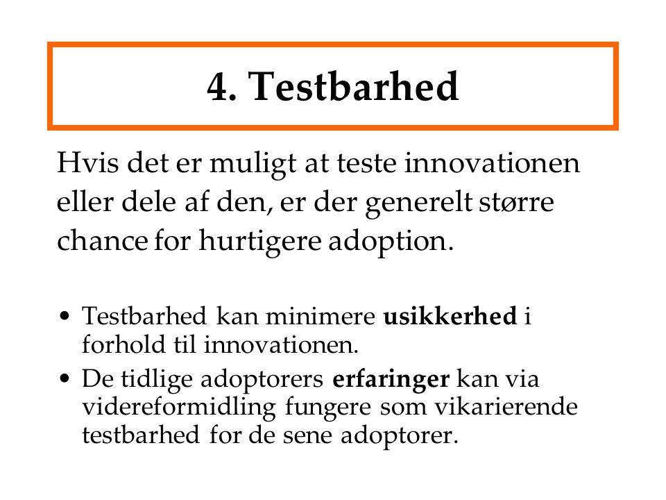 4. Testbarhed Hvis det er muligt at teste innovationen