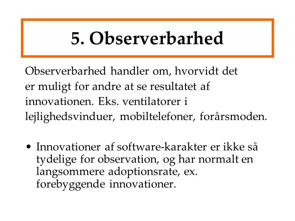 5. Observerbarhed Observerbarhed handler om, hvorvidt det