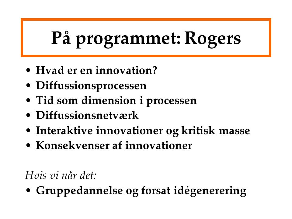 På programmet: Rogers Hvad er en innovation Diffussionsprocessen