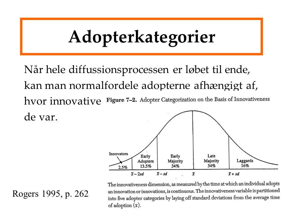 Adopterkategorier Når hele diffussionsprocessen er løbet til ende,