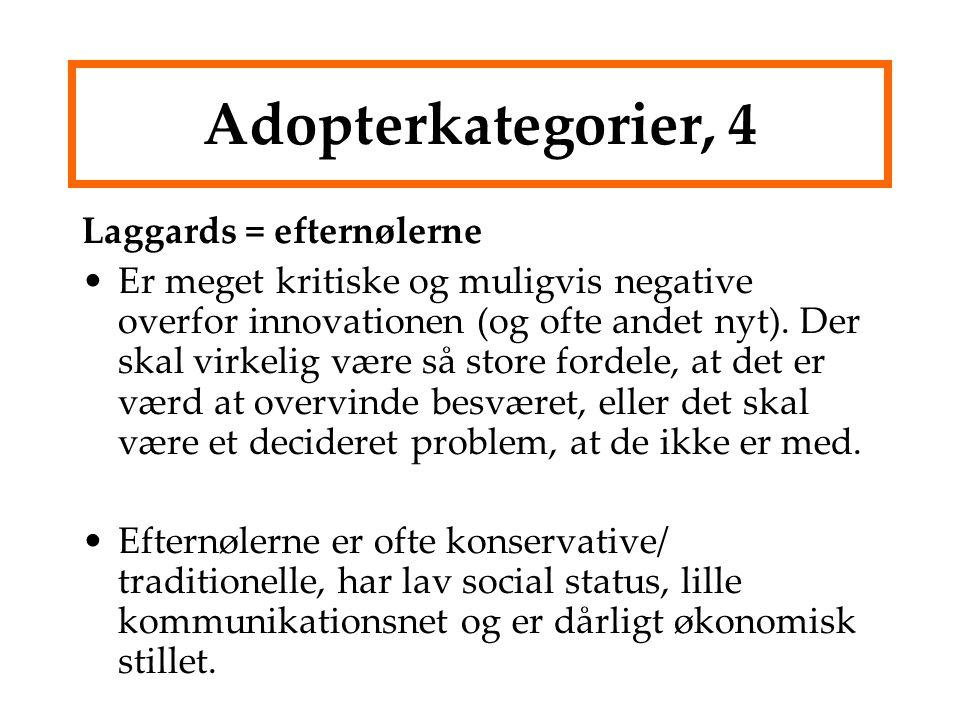 Adopterkategorier, 4 Laggards = efternølerne
