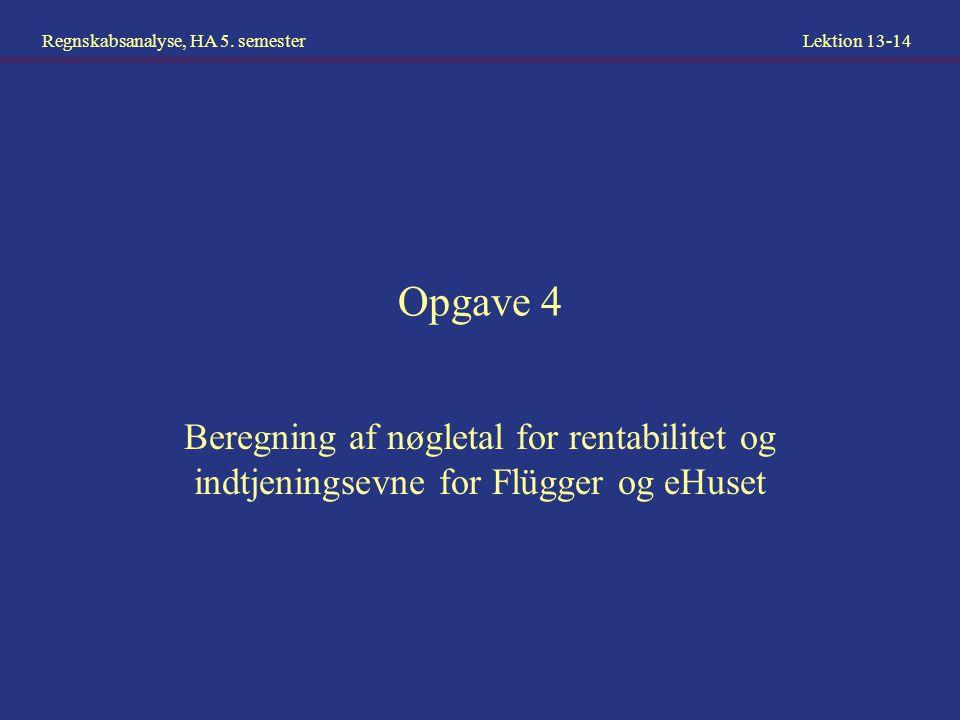 Opgave 4 Beregning af nøgletal for rentabilitet og indtjeningsevne for Flügger og eHuset