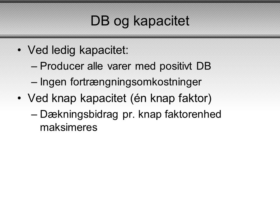 DB og kapacitet Ved ledig kapacitet: