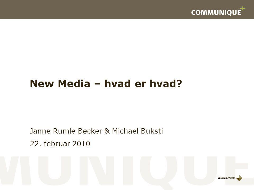 New Media – hvad er hvad Janne Rumle Becker & Michael Buksti