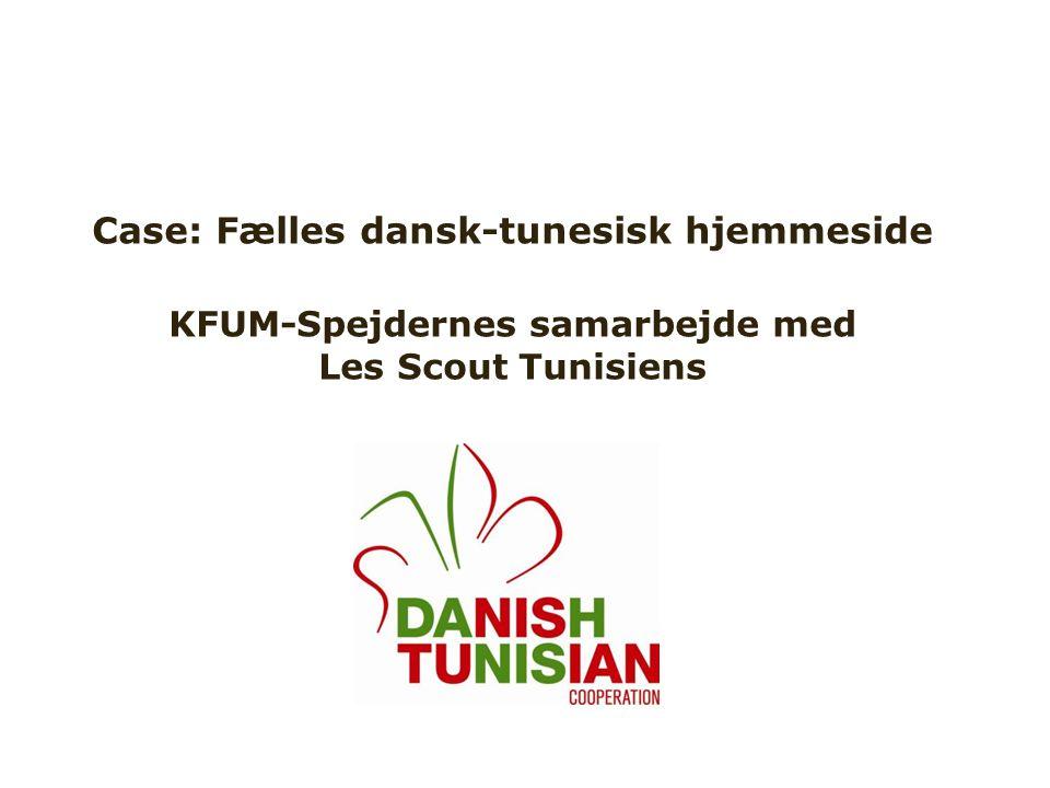 Case: Fælles dansk-tunesisk hjemmeside KFUM-Spejdernes samarbejde med Les Scout Tunisiens