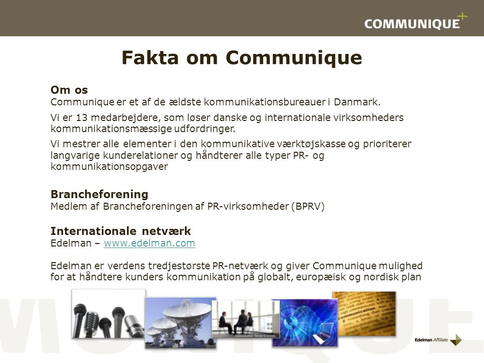 Fakta om Communique Om os Brancheforening Internationale netværk