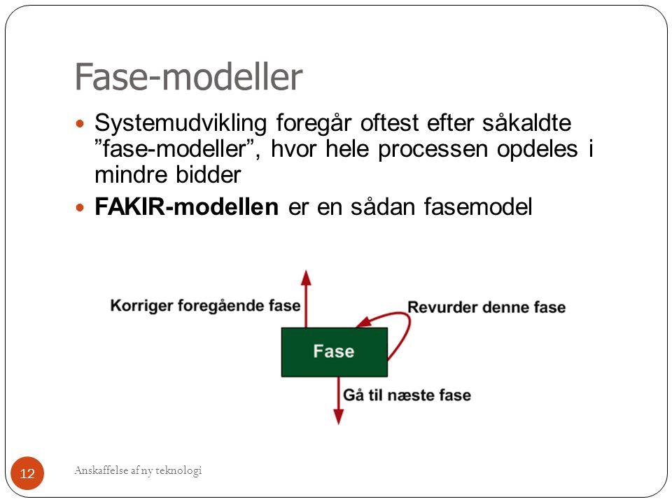 Fase-modeller Systemudvikling foregår oftest efter såkaldte fase-modeller , hvor hele processen opdeles i mindre bidder.
