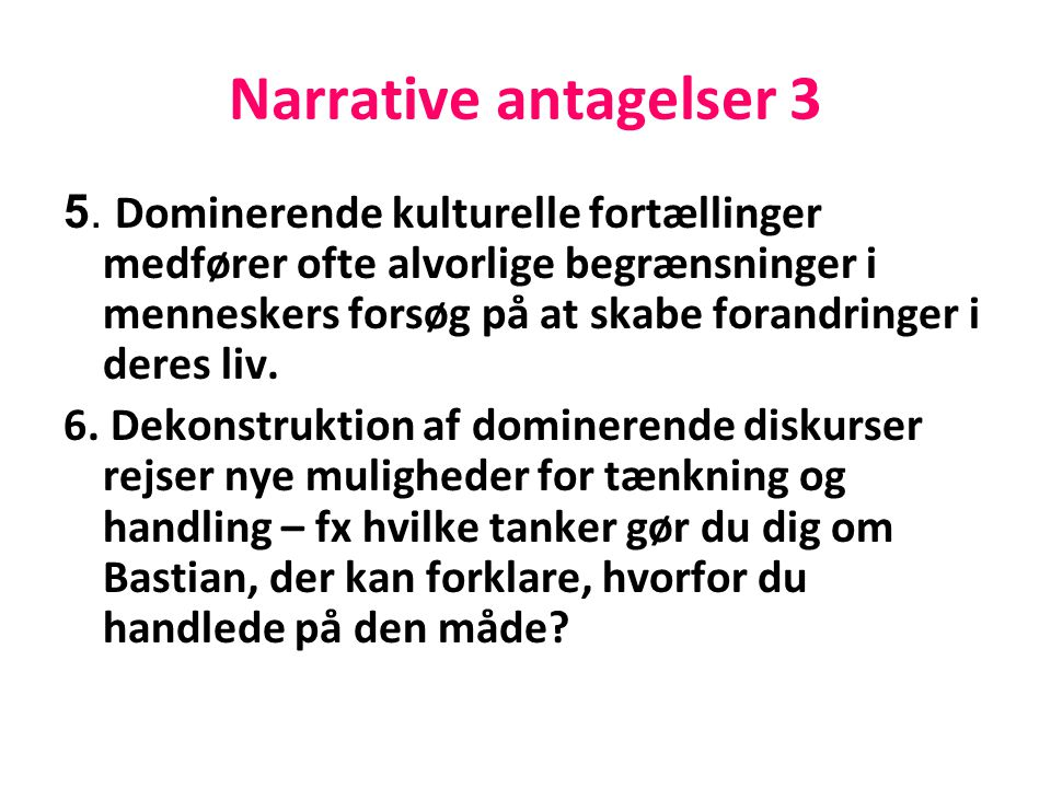 Narrative antagelser 3