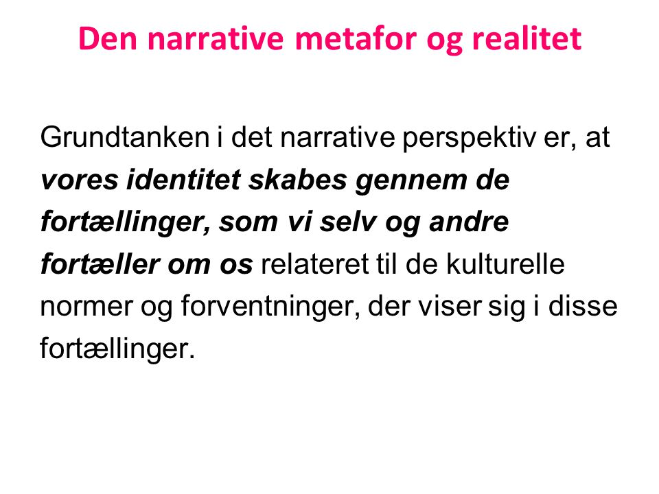 Den narrative metafor og realitet