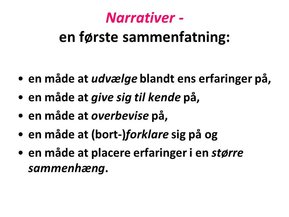 Narrativer - en første sammenfatning: