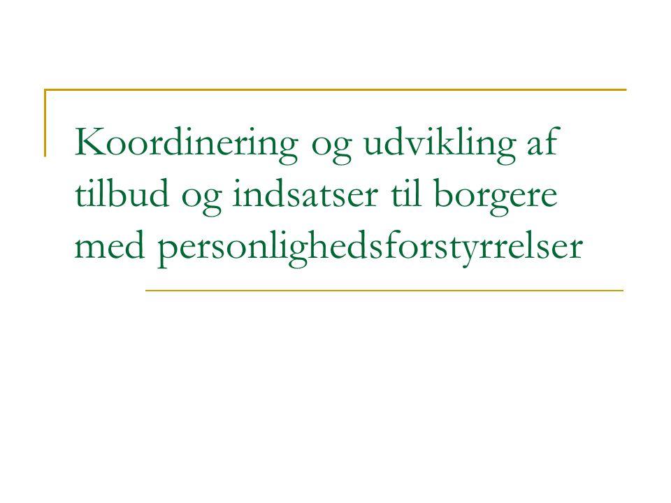 Koordinering og udvikling af tilbud og indsatser til borgere med personlighedsforstyrrelser