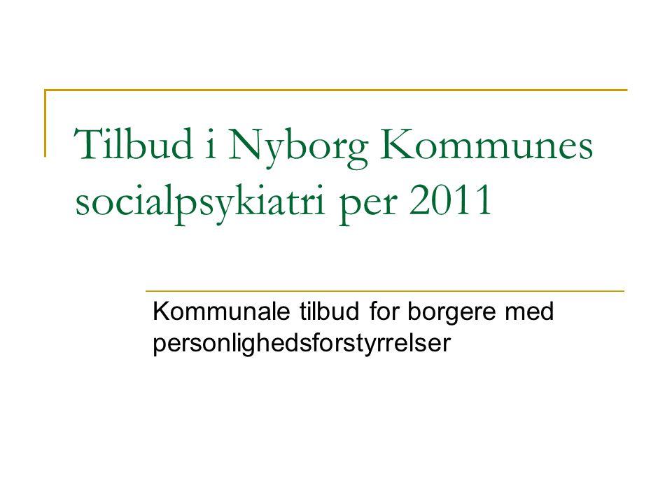 Tilbud i Nyborg Kommunes socialpsykiatri per 2011