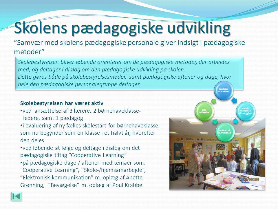 Skolens pædagogiske udvikling Samvær med skolens pædagogiske personale giver indsigt i pædagogiske metoder