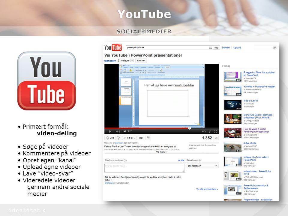 YouTube Sociale medier • Primært formål: video-deling