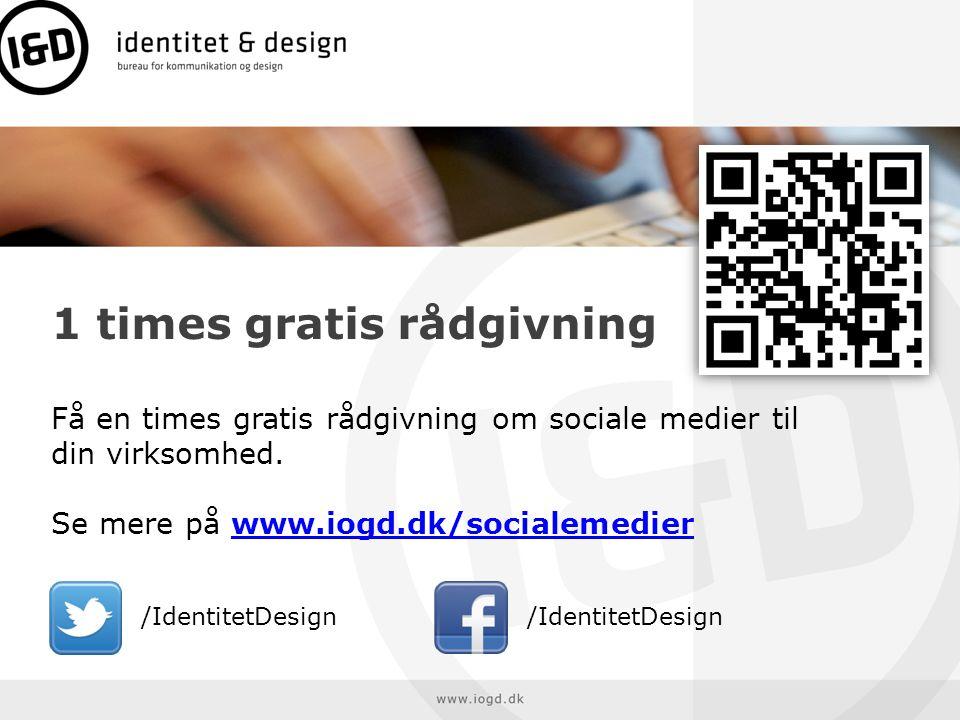 1 times gratis rådgivning Få en times gratis rådgivning om sociale medier til din virksomhed. Se mere på www.iogd.dk/socialemedier
