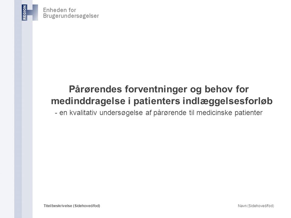 - en kvalitativ undersøgelse af pårørende til medicinske patienter