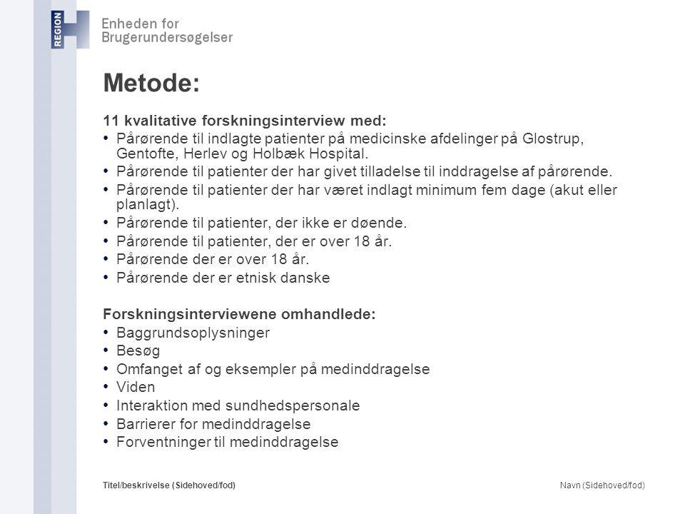 Metode: 11 kvalitative forskningsinterview med: