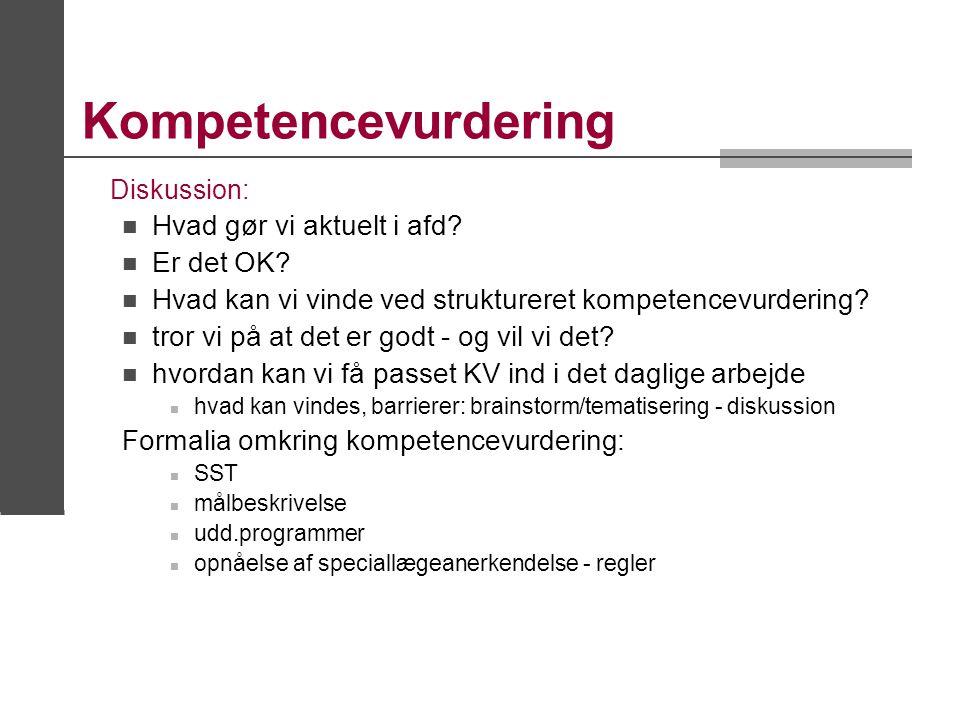 Kompetencevurdering Hvad gør vi aktuelt i afd Er det OK