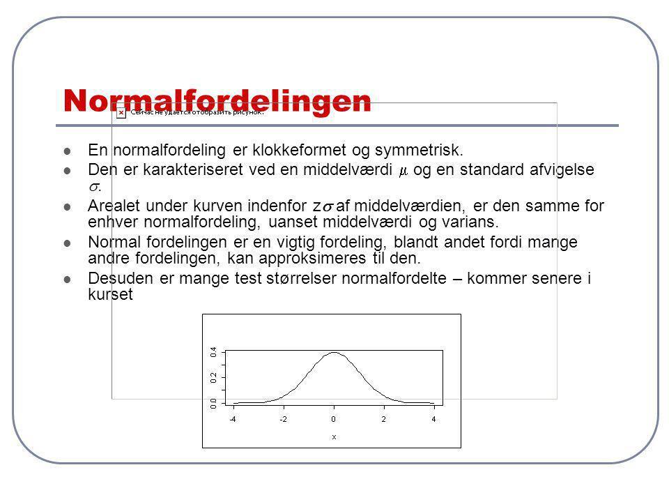 Normalfordelingen En normalfordeling er klokkeformet og symmetrisk.