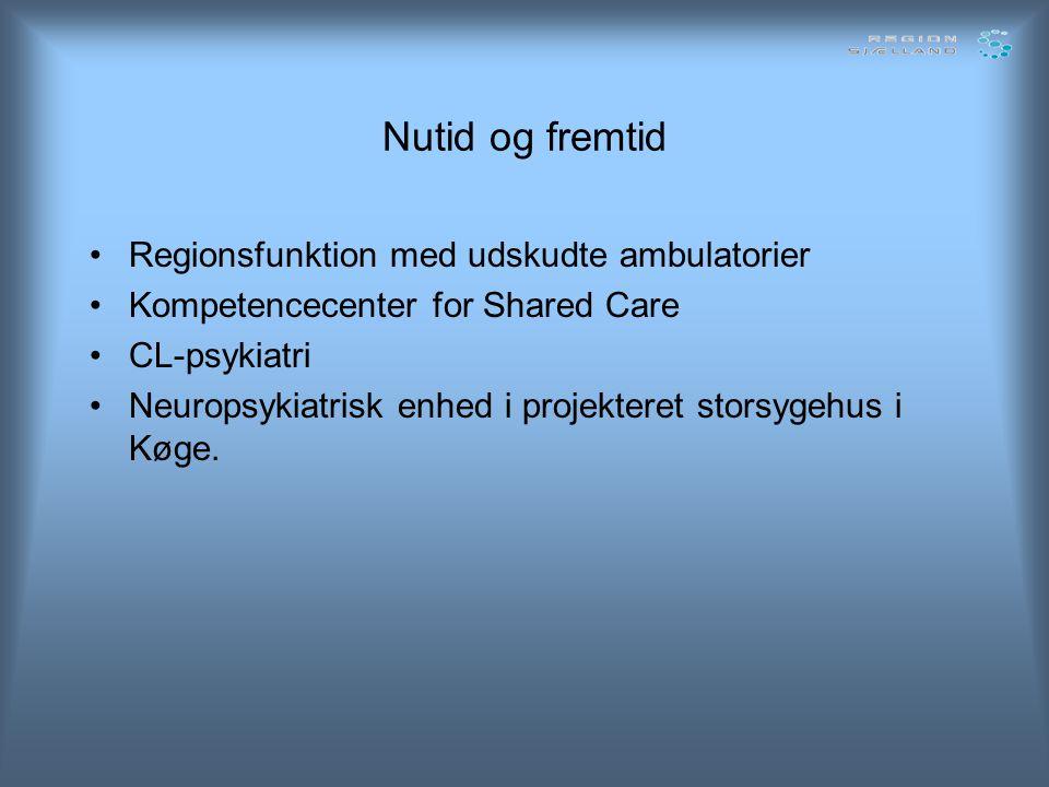 Nutid og fremtid Regionsfunktion med udskudte ambulatorier