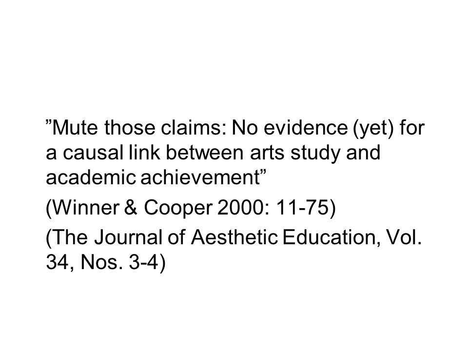 Mute those claims: No evidence (yet) for a causal link between arts study and academic achievement