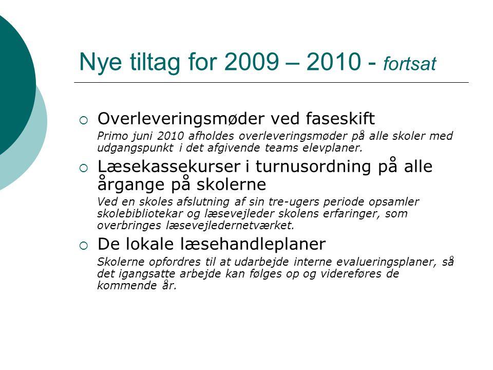 Nye tiltag for 2009 – 2010 - fortsat