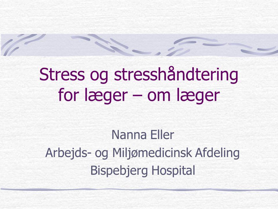 Stress og stresshåndtering for læger – om læger
