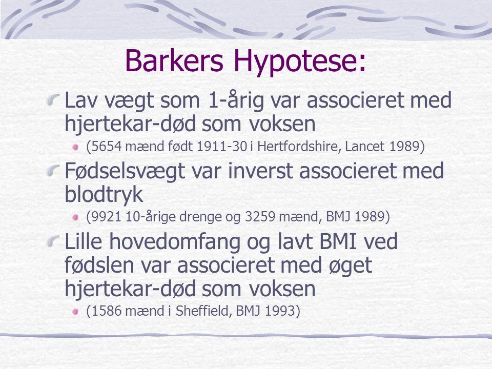 Barkers Hypotese: Lav vægt som 1-årig var associeret med hjertekar-død som voksen. (5654 mænd født 1911-30 i Hertfordshire, Lancet 1989)