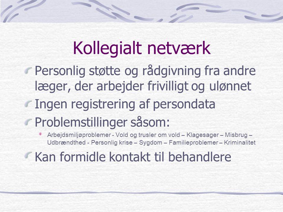 Kollegialt netværk Personlig støtte og rådgivning fra andre læger, der arbejder frivilligt og ulønnet.